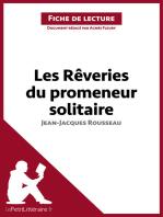 Les Rêveries du promeneur solitaire de Jean-Jacques Rousseau (Fiche de lecture)