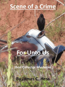 Scene of a Crime/For Unto Us: Jhon Collector Mysteries