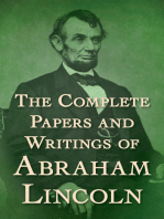 The Complete Papers and Writings of Abraham Lincoln