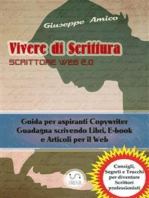 Vivere di Scrittura - Scrittore Web 2.0 - Guida per aspiranti Copywriter - Guadagna scrivendo Libri, E-book e Articoli per il Web