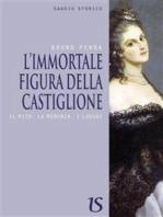 L'immortale figura della Castiglione. Il mito, la memoria, i luoghi
