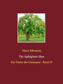 Die Apfelgöttin Idun: Die Götter der Germanen - Band 25
