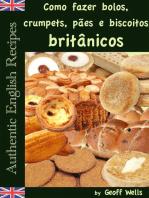 Como fazer bolos, crumpets, pães e biscoitos britânicos