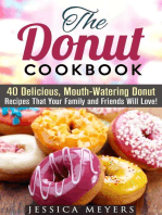 The Donut Cookbook: 40 Delicious, Mouth-Watering Donut Recipes that Your Family and Friends Will Love: Low Carb Desserts