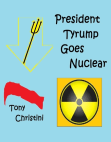 President Tyrump Goes Nuclear Free download PDF and Read online