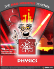 The Mad Scientist Teaches: Physics - 78 Fun science experiments for grades 1 to 8