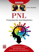 PNL: Programación neurolingüística: Una guía práctica y sencilla para iniciarse en la programación neurolingüística