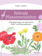 Heilende Pflanzenweisheiten