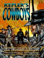 Kepler's Cowboys