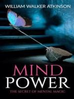 Mind Power The Secret of Mental Magic