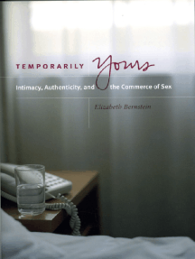 Temporarily Yours: Intimacy, Authenticity, and the Commerce of Sex