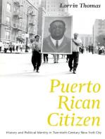 Puerto Rican Citizen: History and Political Identity in Twentieth-Century New York City
