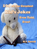 101 of the Greatest Kid's Jokes Ever Told. Ever!