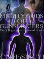 Mighty, Gods of Gunslingers