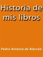 Historia de mis libros