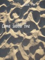 Come sabbia fine
