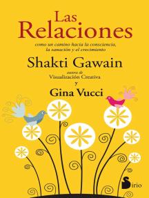 Las relaciones: Como un camino hacia la consciencia, la sanación y el crecimiento