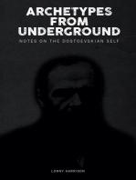 Archetypes from Underground: Notes on the Dostoevskian Self