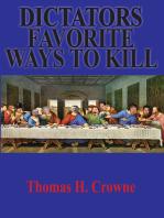 Dictators Favorite Ways to Kill