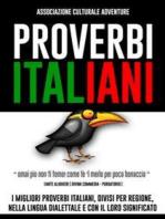Proverbi Italiani: Tutta la sapienza e l'esperienza di secoli, sono conservate nei proverbi, nelle citazioni e negli antichi detti popolari. Essi sono dei tesori di inestimabile valore che appartengono all'intera umanità.
