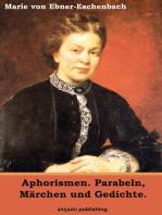 Aphorismen. Parabeln, Märchen und Gedichte.