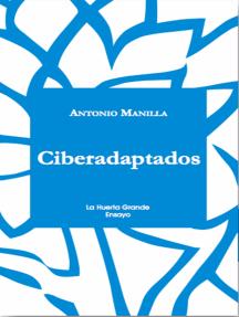 Ciberadaptados: Hacia una cultura en red