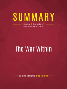 Summary: The War Within: Review and Analysis of Bob Woodward's Book