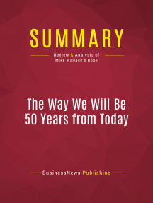 Summary: The Way We Will Be 50 Years from Today: Review and Analysis of Mike Wallace's Book