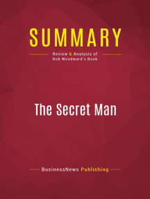 Summary: The Secret Man: Review and Analysis of Bob Woodward's Book