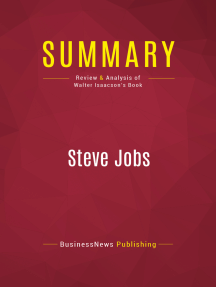 Summary: Steve Jobs: Review and Analysis of Walter Isaacson's Book