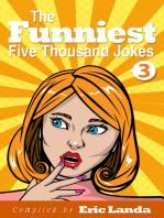 The Funniest Five Thousand Jokes, part 3