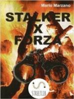 Stalker per forza