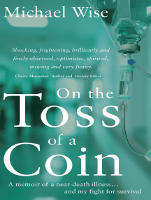 On the Toss of a Coin: 'A memoir of a near-death illness... and my fight for survival'