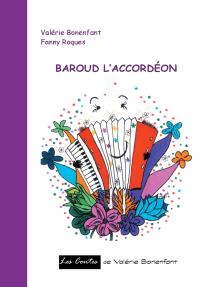 Baroud l'accordéon: Les contes de Valérie Bonenfant