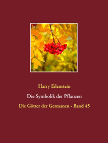 Die Symbolik der Pflanzen: Die Götter der Germanen - Band 45