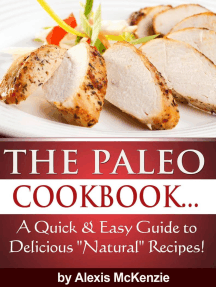 """The Paleo Cookbook: A Quick and Easy Guide to Delicious """"Natural"""" Recipes!"""