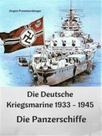 Die Deutsche Kriegsmarine 1933 - 1945