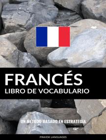Libro de Vocabulario Francés: Un Método Basado en Estrategia