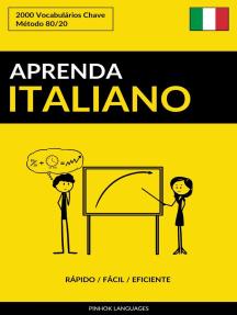 Aprenda Italiano: Rápido / Fácil / Eficiente: 2000 Vocabulários Chave