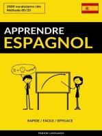 Apprendre l'espagnol: Rapide / Facile / Efficace: 2000 vocabulaires clés
