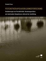 Psychotherapieausbildungsforschung - Veränderungen von Persönlichkeit, Beziehungserleben und emotionalen Kompetenzen während der Ausbildung