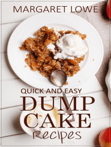 Dump Cake Recipes: Simple 1-Step Recipes for Quick, Delicious Cakes and Desserts