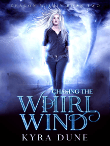 Chasing The Whirlwind: Dragon Within, #2