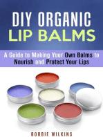 DIY Organic Lip Balms