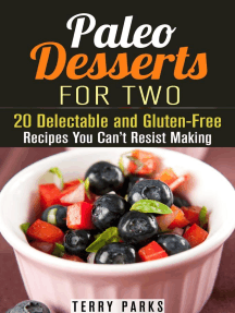 Paleo Desserts for Two: 20 Delectable and Gluten-Free Recipes You Can't Resist Making: Paleo Desserts