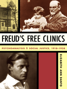 Freud's Free Clinics: Psychoanalysis & Social Justice, 1918-1938