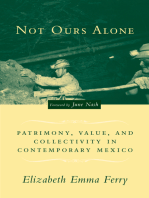 Not Ours Alone: Patrimony, Value, and Collectivity in Contemporary Mexico