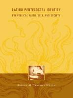 Latino Pentecostal Identity: Evangelical Faith, Self, and Society