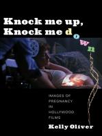 Knock Me Up, Knock Me Down