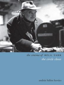 The Cinema of Béla Tarr: The Circle Closes